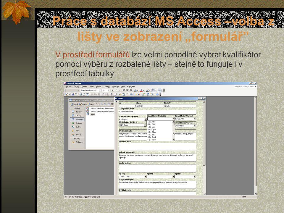 """Práce s databází MS Access –volba z lišty ve zobrazení """"formulář V prostředí formulářů lze velmi pohodlně vybrat kvalifikátor pomocí výběru z rozbalené lišty – stejně to funguje i v prostředí tabulky."""