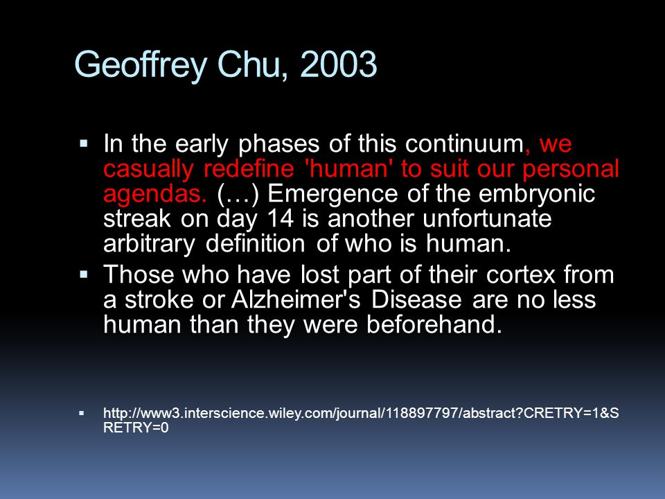 Geoffrey Chu, 2003  In the early phases of this continuum, we casually redefine human to suit our personal agendas.