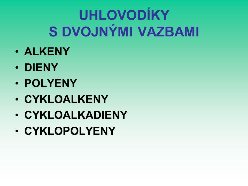 UHLOVODÍKOVÉ ZBYTKY NÁZEVVZOREC cyklopent-3-en-1-yl cyklohexa-2,4-dien-1-yl 4-methylcyklohexa-2,4-dien-1-yl