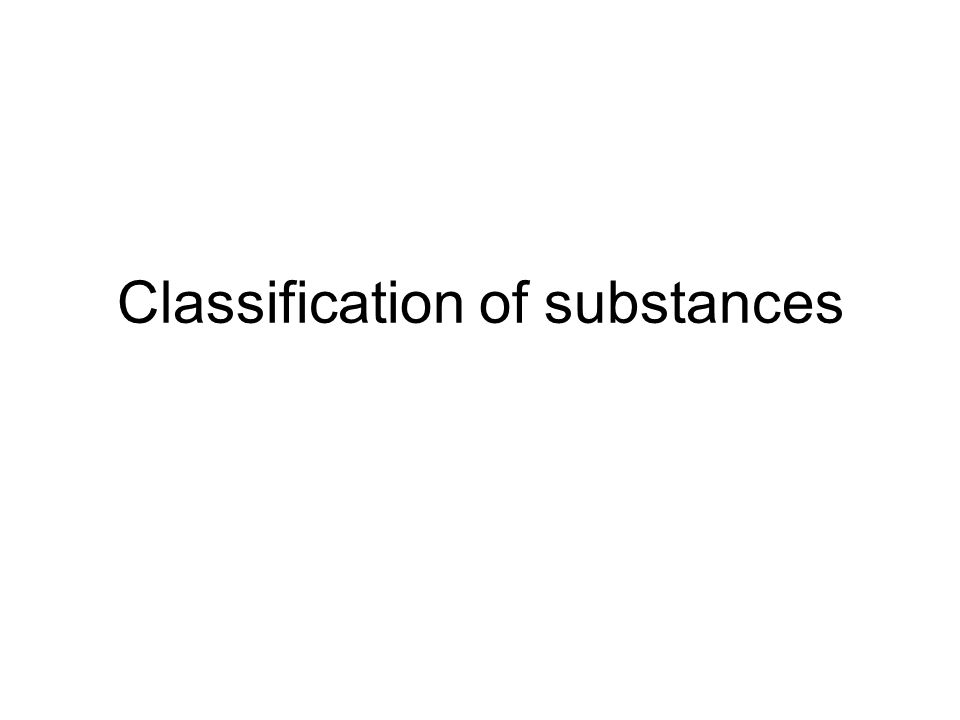 Classification of substances