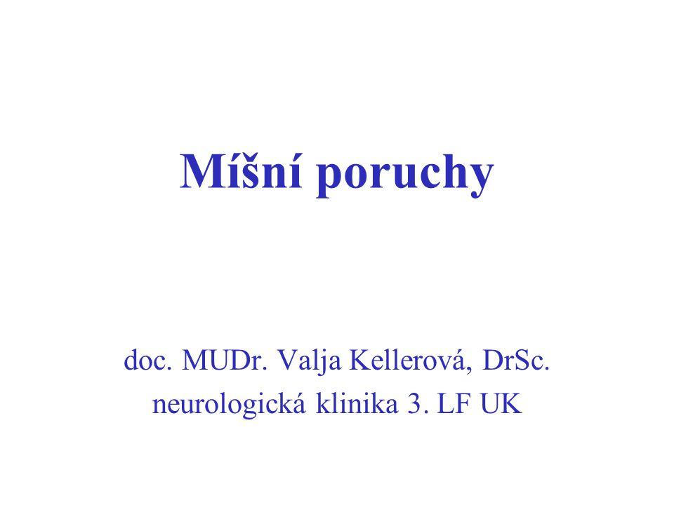 Míšní poruchy doc. MUDr. Valja Kellerová, DrSc. neurologická klinika 3. LF UK