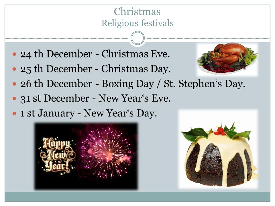 Christmas Religious festivals 24 th December - Christmas Eve.