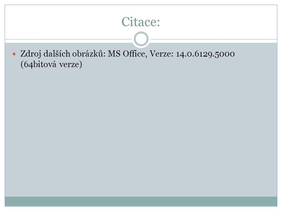 Citace: Zdroj dalších obrázků: MS Office, Verze: 14.0.6129.5000 (64bitová verze)