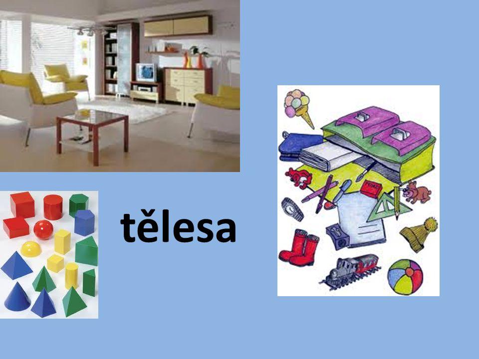 = předměty, které jsou kolem nás - různé tvary, barvy, funkce