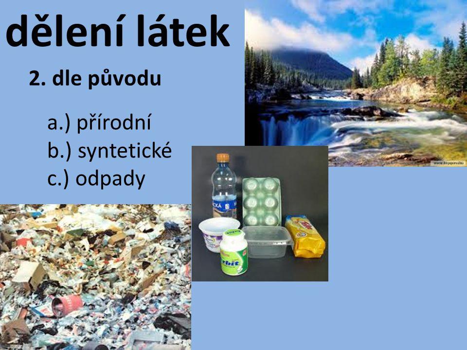 suroviny = nezpracované látky, které se používají pro výrobu druhotné suroviny = suroviny, které pocházejí z odpadů recyklace odpadů = zpětné využívání odpadů