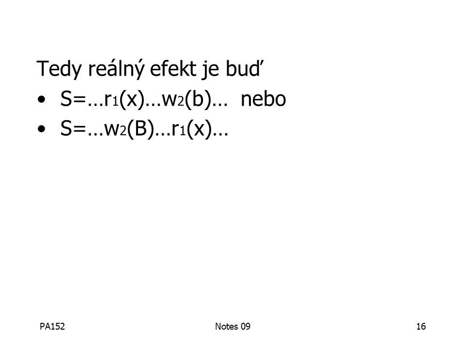 PA152Notes 0916 Tedy reálný efekt je buď S=…r 1 (x)…w 2 (b)… nebo S=…w 2 (B)…r 1 (x)…