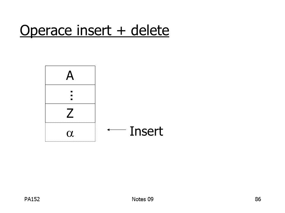 PA152Notes 0986 Operace insert + delete Insert A Z ...