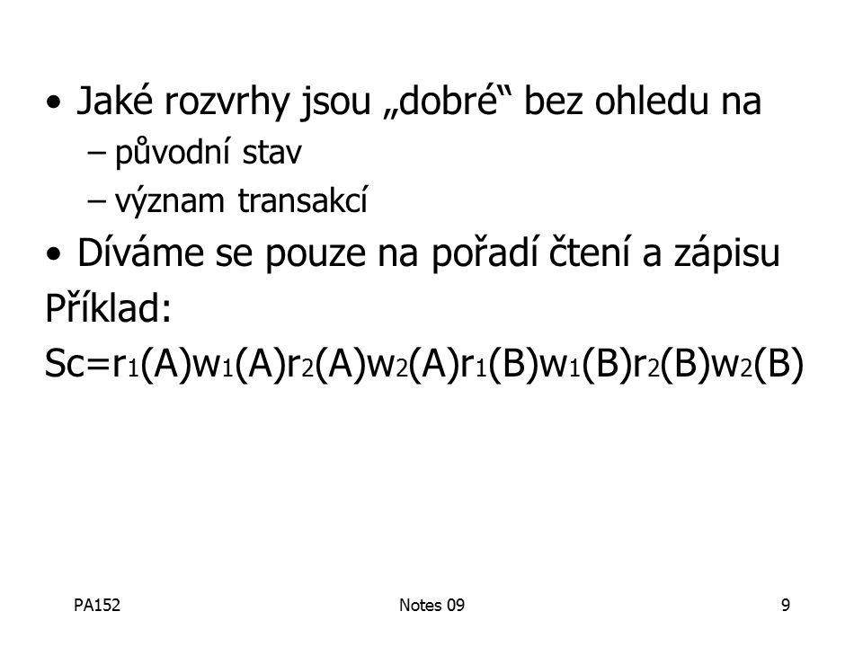 PA152Notes 0930 Pravidlo #2 Korektní rozvrh S = …….. l i (A) ………... u i (A) ……... žádný l j (A)