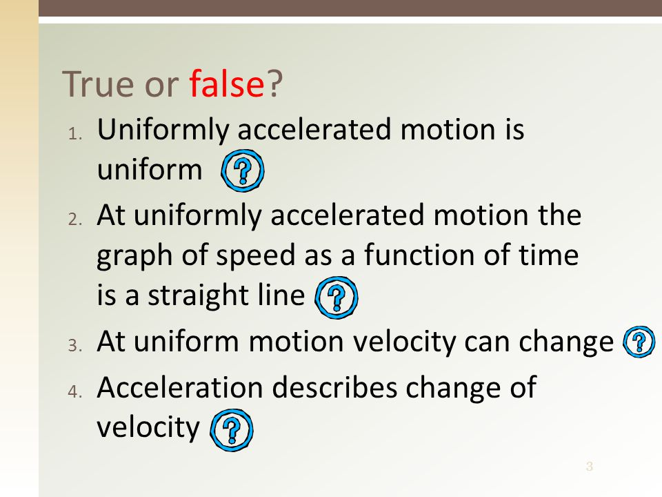 4 Exercise I Find the acceleration of the uniformly accelerated rectilinear motion: