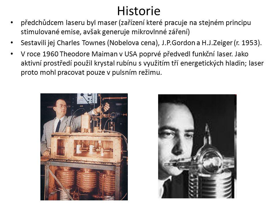 Historie předchůdcem laseru byl maser (zařízení které pracuje na stejném principu stimulované emise, avšak generuje mikrovlnné záření) Sestavili jej Charles Townes (Nobelova cena), J.P.Gordon a H.J.Zeiger (r.