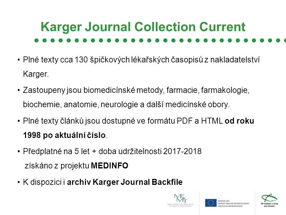 Karger Journal Collection Current Plné texty cca 130 špičkových lékařských časopisů z nakladatelství Karger.