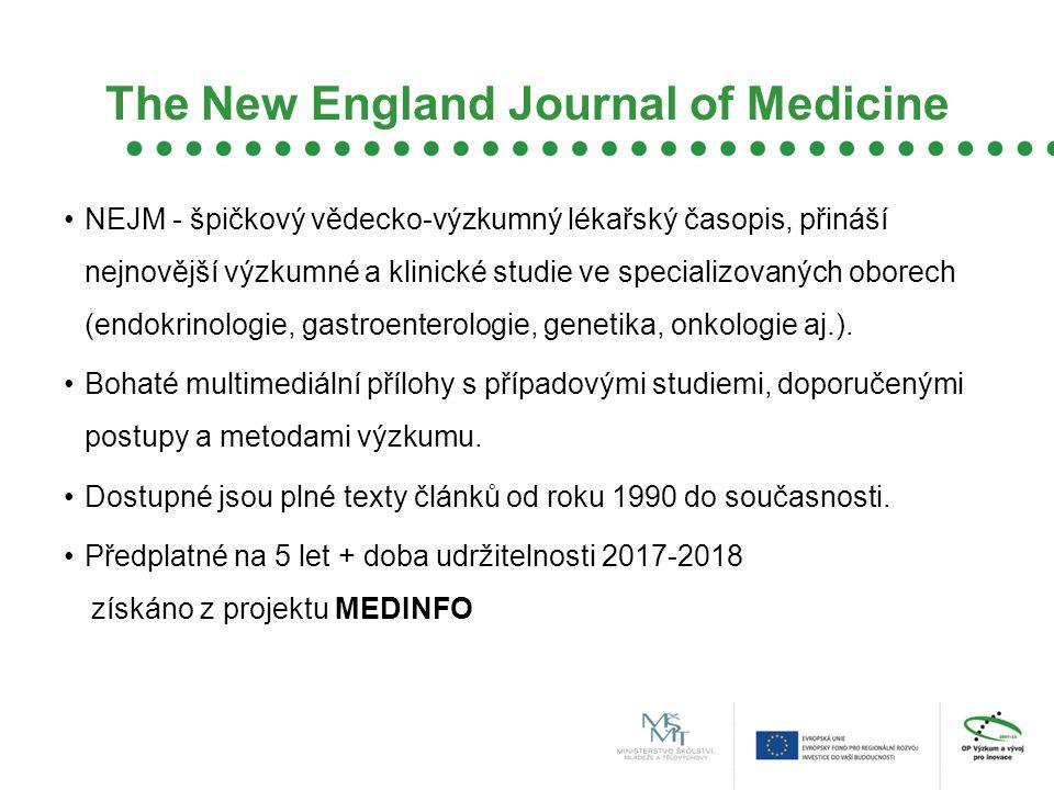 The New England Journal of Medicine NEJM - špičkový vědecko-výzkumný lékařský časopis, přináší nejnovější výzkumné a klinické studie ve specializovaných oborech (endokrinologie, gastroenterologie, genetika, onkologie aj.).