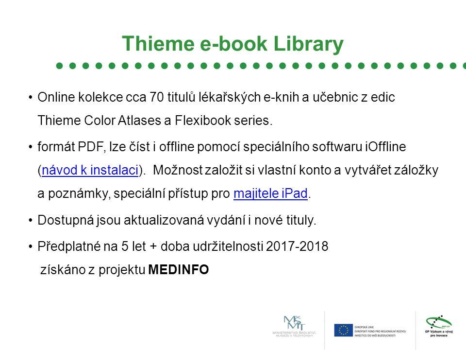 Thieme e-book Library Online kolekce cca 70 titulů lékařských e-knih a učebnic z edic Thieme Color Atlases a Flexibook series.