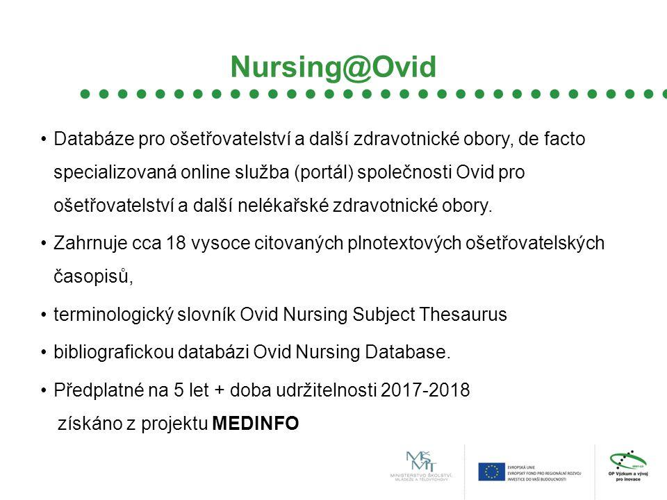 Nursing@Ovid Databáze pro ošetřovatelství a další zdravotnické obory, de facto specializovaná online služba (portál) společnosti Ovid pro ošetřovatelství a další nelékařské zdravotnické obory.