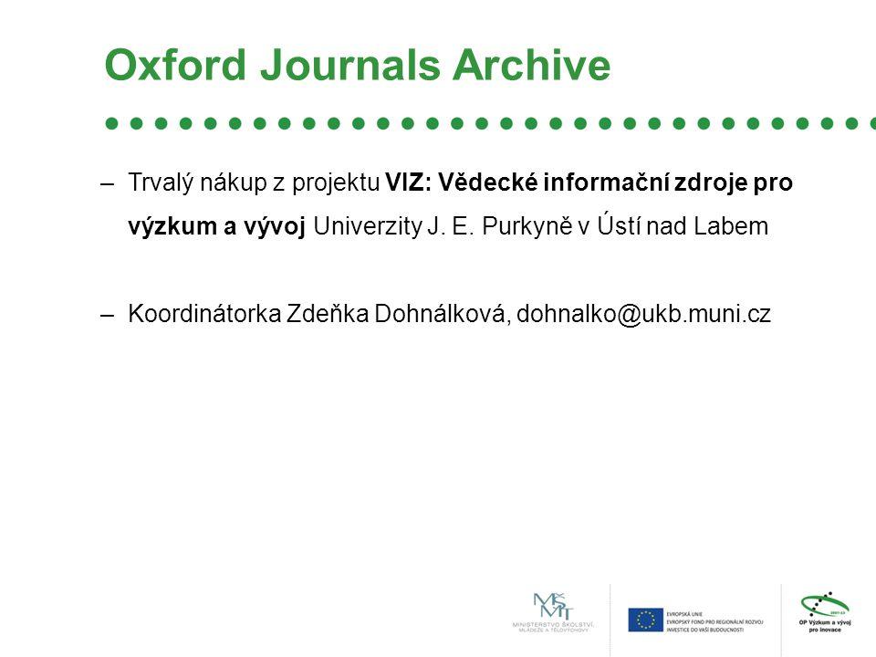 Oxford Journals Archive –Trvalý nákup z projektu VIZ: Vědecké informační zdroje pro výzkum a vývoj Univerzity J.
