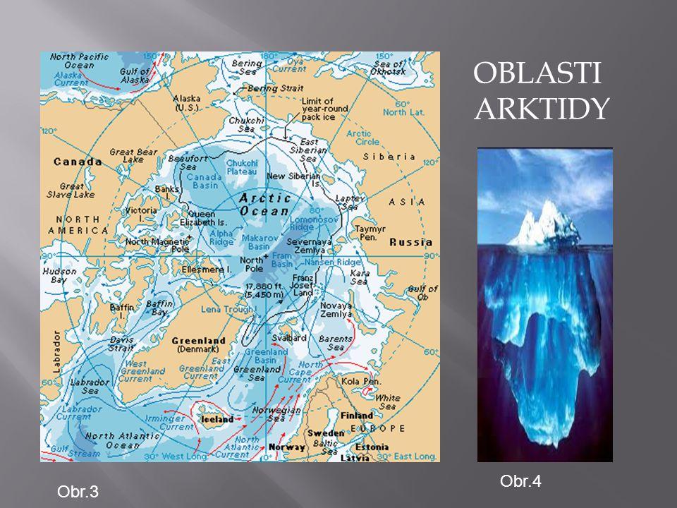 OBLASTI ARKTIDY Obr.3 Obr.4