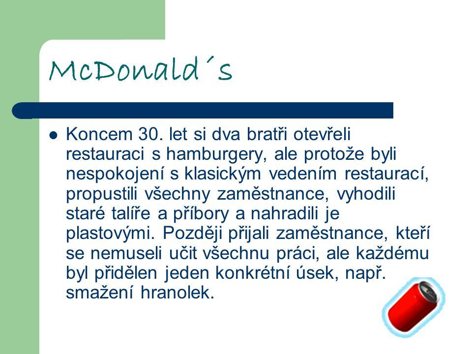 McDonald´s Koncem 30. let si dva bratři otevřeli restauraci s hamburgery, ale protože byli nespokojení s klasickým vedením restaurací, propustili všec