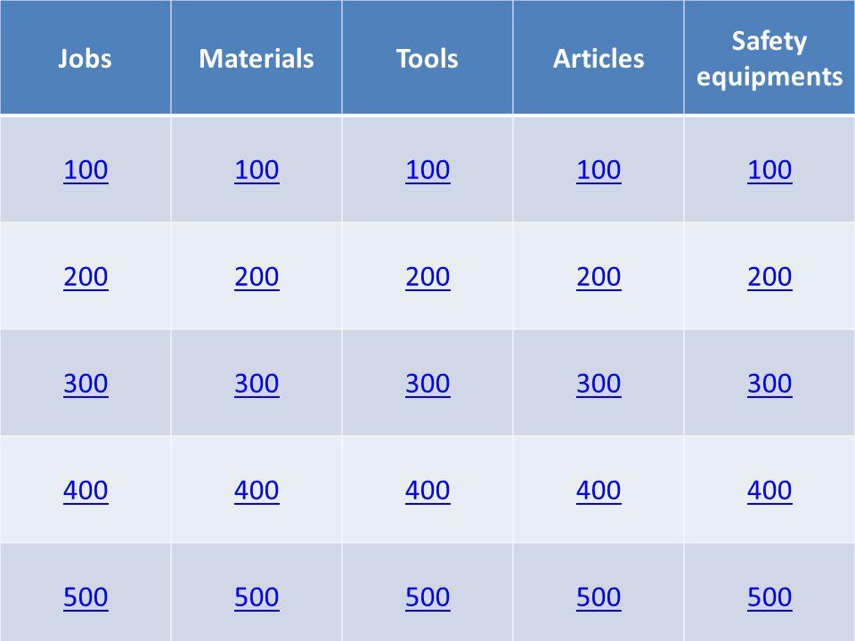 JobsMaterialsToolsArticles Safety equipments 100 200 300 400 500
