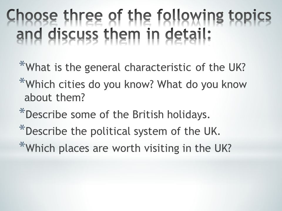 * What is the general characteristic of the UK. * Which cities do you know.