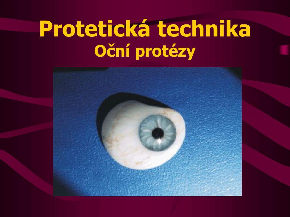 Druhy výrobků protetické techniky ochranné protézy léčebné protézy lokalizační protézy kontaktní čočky kosmetické protézy ektoprotézy