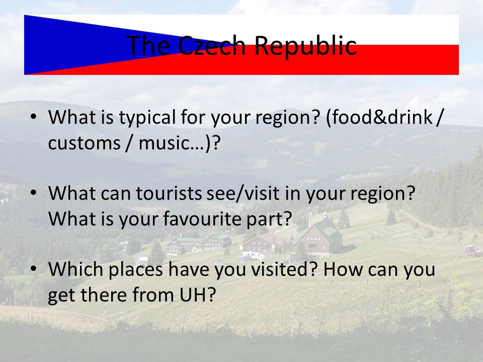 What is typical for your region? (food&drink / customs / music…)? What can tourists see/visit in your region? What is your favourite part? Which place