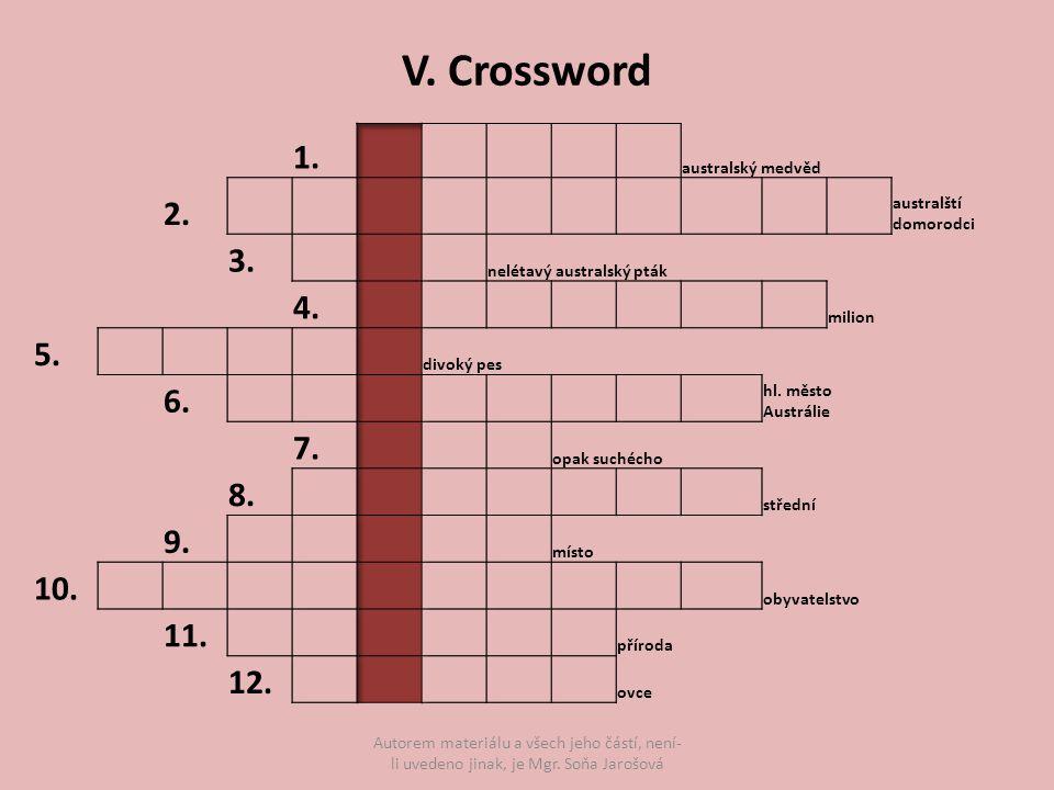 V. Crossword Autorem materiálu a všech jeho částí, není- li uvedeno jinak, je Mgr. Soňa Jarošová
