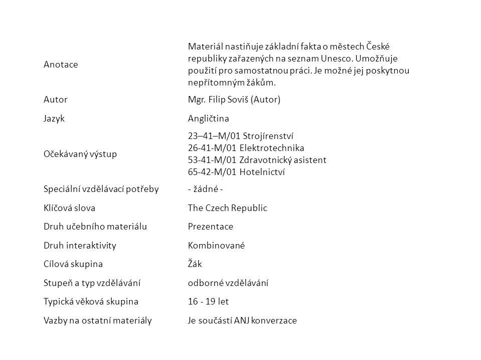 Anotace Materiál nastiňuje základní fakta o městech České republiky zařazených na seznam Unesco.