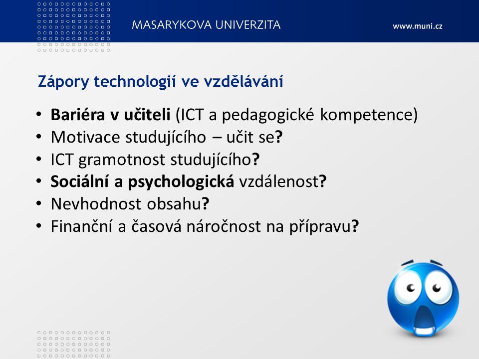 Bariéra v učiteli (ICT a pedagogické kompetence) Motivace studujícího – učit se.