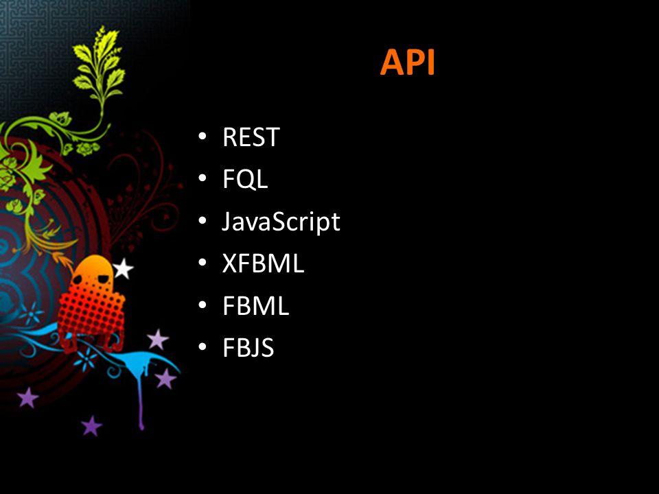 API REST FQL JavaScript XFBML FBML FBJS