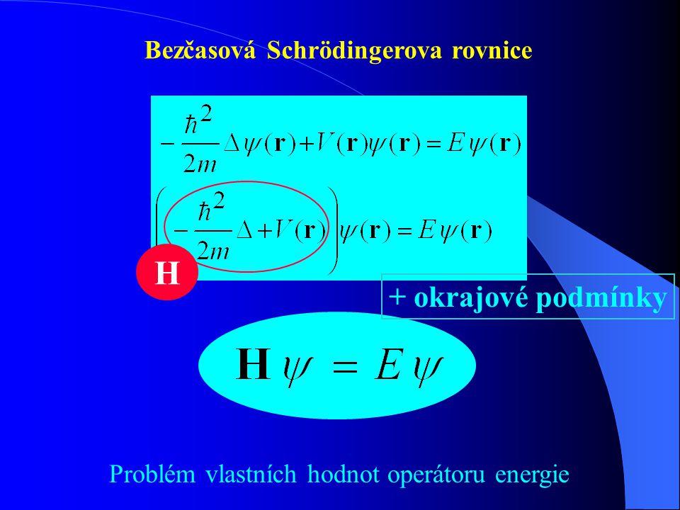 Stacionární stav Protože hustota pravděpodobnosti nezávisí na čase Bezčasová Schrödingerova rovnice 