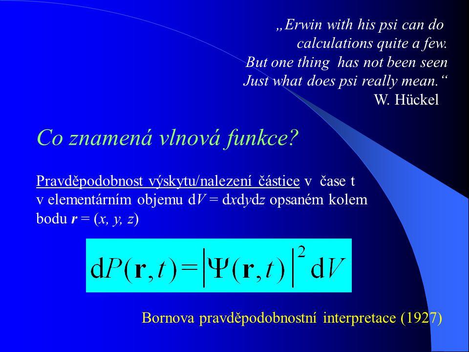 Schrödingerova rovnice H hamiltonian + okrajové podmínky