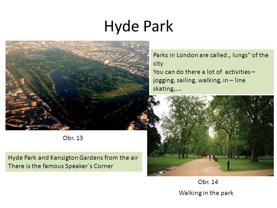 Hyde Park Obr. 13 Obr.