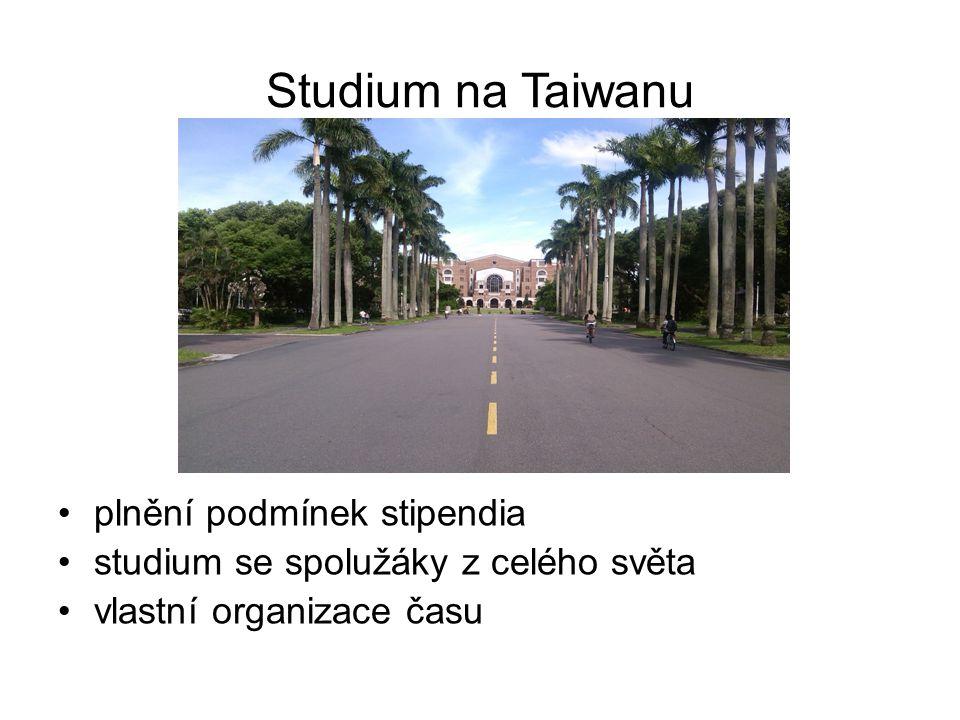 Studium na Taiwanu plnění podmínek stipendia studium se spolužáky z celého světa vlastní organizace času