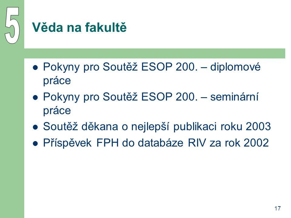 17 Věda na fakultě Pokyny pro Soutěž ESOP 200. – diplomové práce Pokyny pro Soutěž ESOP 200.