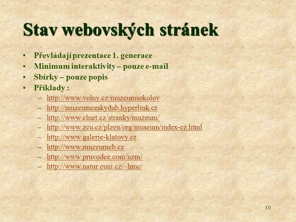 10 Stav webovských stránek Převládají prezentace 1.