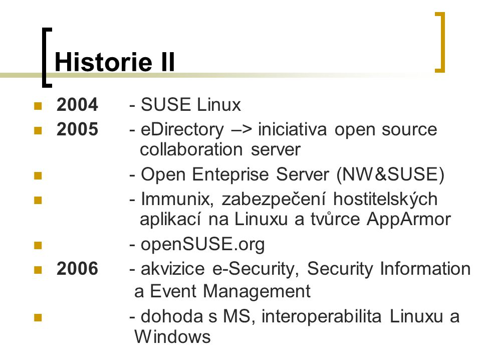 Historie III 2007- Senforce Technologies, řízení zabezpečení koncových zařízení.