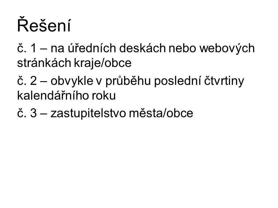 Řešení č.1 – na úředních deskách nebo webových stránkách kraje/obce č.