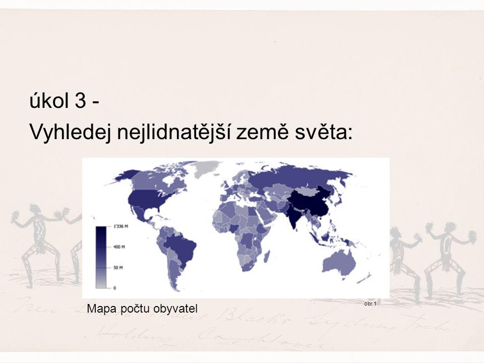 úkol 3 - Vyhledej nejlidnatější země světa: obr 1 Mapa počtu obyvatel