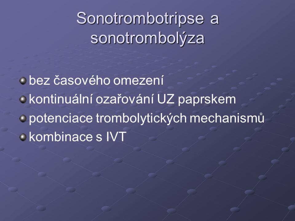 Sonotrombotripse a sonotrombolýza bez časového omezení kontinuální ozařování UZ paprskem potenciace trombolytických mechanismů kombinace s IVT