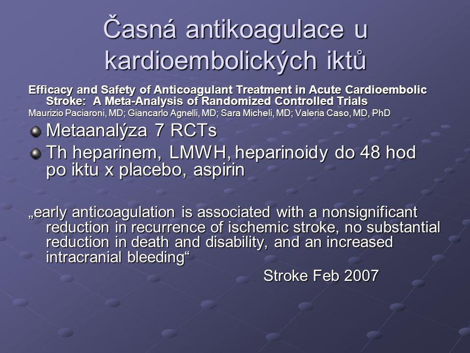 Časná antikoagulace u kardioembolických iktů Efficacy and Safety of Anticoagulant Treatment in Acute Cardioembolic Stroke: A Meta-Analysis of Randomiz