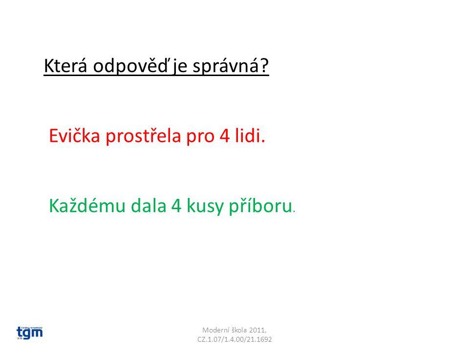 Která odpověď je správná Evička prostřela pro 4 lidi. Každému dala 4 kusy příboru.