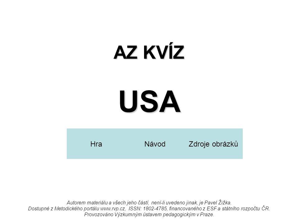 AZ KVÍZ USA Autorem materiálu a všech jeho částí, není-li uvedeno jinak, je Pavel Žižka. Dostupné z Metodického portálu www.rvp.cz, ISSN: 1802-4785, f