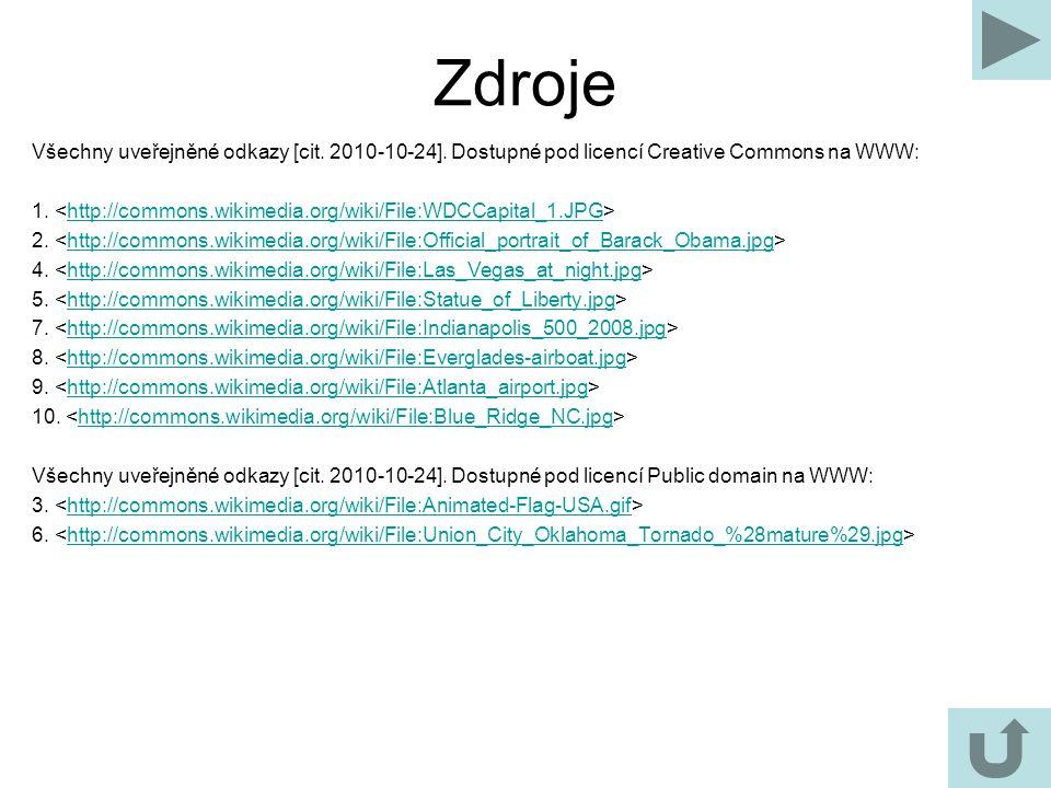 Zdroje Všechny uveřejněné odkazy [cit. 2010-10-24]. Dostupné pod licencí Creative Commons na WWW: 1. http://commons.wikimedia.org/wiki/File:WDCCapital