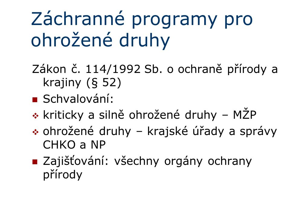 Záchranné programy pro ohrožené druhy Zákon č. 114/1992 Sb.