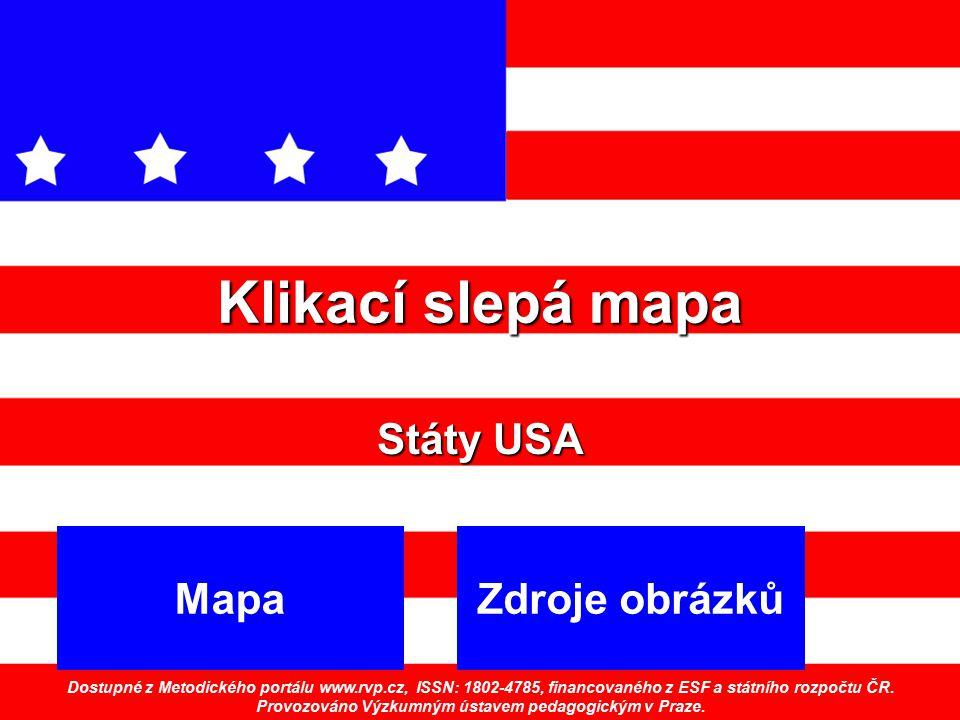 Klikací slepá mapa Státy USA MapaZdroje obrázků Dostupné z Metodického portálu www.rvp.cz, ISSN: 1802-4785, financovaného z ESF a státního rozpočtu ČR