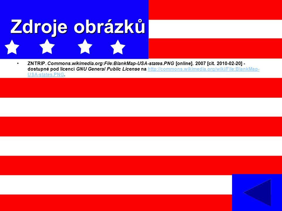 Zdroje obrázků ZNTRIP. Commons.wikimedia.org:File:BlankMap-USA-states.PNG [online]. 2007 [cit. 2010-02-20] - dostupné pod licencí GNU General Public L
