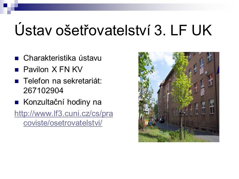Charakteristika ústavu Pavilon X FN KV Telefon na sekretariát: 267102904 Konzultační hodiny na http://www.lf3.cuni.cz/cs/pra coviste/osetrovatelstvi/