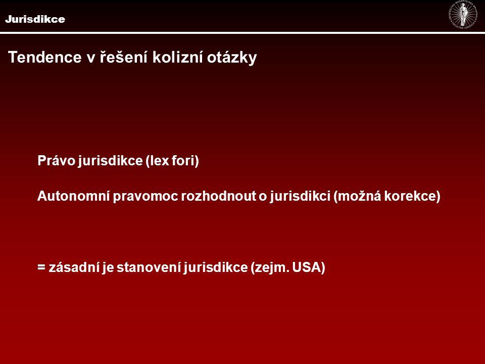 Jurisdikce Tendence v řešení otázky jurisdikce Restriktivní přístup Extenzivní přístup Analytický přístup