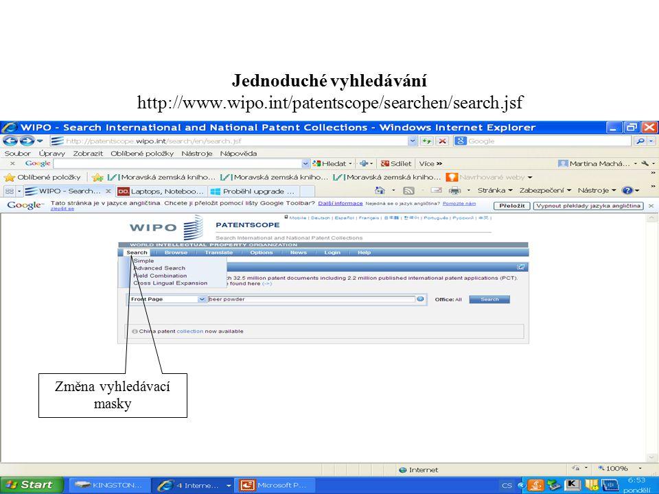 Jednoduché vyhledávání http://www.wipo.int/patentscope/searchen/search.jsf Změna vyhledávací masky
