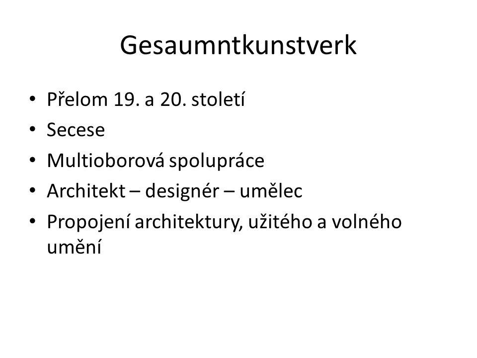 Gesaumntkunstverk Přelom 19.a 20.